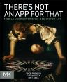 There's Not an App for That, 1st Edition,Simon Robinson,Gary Marsden ,Matt Jones,ISBN9780124166912