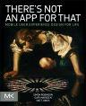 There's Not an App for That, 1st Edition,Simon Robinson,Gary Marsden ,Matt Jones,ISBN9780124166912