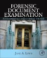 Forensic Document Examination, 1st Edition,Jane Lewis,ISBN9780124166936