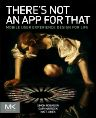There's Not an App for That, 1st Edition,Simon Robinson,Gary Marsden ,Matt Jones,ISBN9780124166998