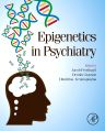 Epigenetics in Psychiatry, 1st Edition,Jacob Peedicayil,Dennis Grayson,Dimitri Avramopoulos,ISBN9780124171145