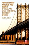 Finite Element Analysis and Design of Steel and Steel–Concrete Composite Bridges, 1st Edition,Ehab Ellobody,ISBN9780124172470