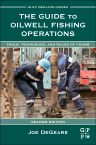 The Guide to Oilwell Fishing Operations, 2nd Edition,Joe DeGeare,ISBN9780124200043