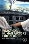 Practical Human Factors for Pilots, 1st Edition,Capt. David Moriarty,ISBN9780124202443