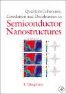 Quantum Coherence Correlation and Decoherence in Semiconductor Nanostructures, 1st Edition,Toshihide Takagahara,ISBN9780126822250
