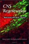 CNS Regeneration, 1st Edition,Mark Tuszynski,Jeffrey Kordower,ISBN9780127050706