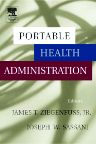 Portable Health Administration, 1st Edition,James Ziegenfuss,Joseph Sassani,ISBN9780127805900