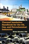 Thermal Insulation Handbook for the Oil, Gas, and Petrochemical Industries, 1st Edition,Alireza Bahadori ,ISBN9780128000106