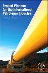 Project Finance for the International Petroleum Industry, 1st Edition,Robert Clews,ISBN9780128001585
