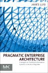 Pragmatic Enterprise Architecture, 1st Edition,James Luisi,ISBN9780128002056