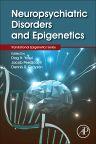 Neuropsychiatric Disorders and Epigenetics, 1st Edition,Dag Yasui,Jacob Peedicayil,Dennis Grayson,ISBN9780128002261