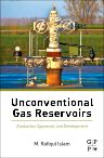 Unconventional Gas Reservoirs, 1st Edition,M. Rafiqul Islam,ISBN9780128003909