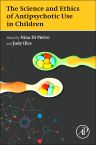 The Science and Ethics of Antipsychotic Use in Children, 1st Edition,Nina Di Pietro,Judy Illes,ISBN9780128004814