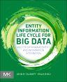 Entity Information Life Cycle for Big Data, 1st Edition,John R. Talburt,Yinle Zhou,ISBN9780128005378
