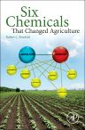 Six Chemicals That Changed Agriculture, 1st Edition,Robert L Zimdahl,ISBN9780128005613