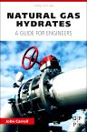 Natural Gas Hydrates, 3rd Edition,John Carroll,ISBN9780128005750