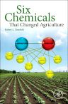 Six Chemicals That Changed Agriculture, 1st Edition,Robert L Zimdahl,ISBN9780128006177