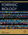 Forensic Biology, 1st Edition,Max Houck,ISBN9780128006474