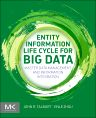 Entity Information Life Cycle for Big Data, 1st Edition,John R. Talburt,Yinle Zhou,ISBN9780128006658