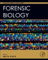 Forensic Biology, 1st Edition,Max Houck,ISBN9780128007112