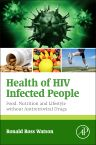 Health of HIV Infected People, 1st Edition,Ronald Watson,ISBN9780128007679