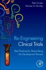 Re-Engineering Clinical Trials, 1st Edition,Peter Schüler,Brendan Buckley,ISBN9780128007907