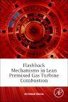 Flashback Mechanisms in Lean Premixed Gas Turbine Combustion, 1st Edition,Ali Benim,Khawar Syed,ISBN9780128008263