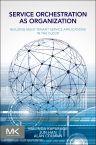 Service Orchestration as Organization, 1st Edition,Malinda Kapuruge,Jun Han,Alan Colman,ISBN9780128009383