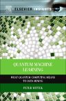 Quantum Machine Learning, 1st Edition,Peter Wittek,ISBN9780128009536