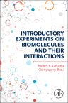 Introductory Experiments on Biomolecules and Their Interactions, 1st Edition,Robert Delong,Qiongqiong Zhou,ISBN9780128009697