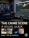 The Crime Scene, 1st Edition,Marilyn Miller,Peter Massey,ISBN9780128013588