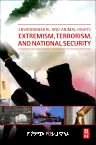 Environmental and Animal Rights Extremism, Terrorism, and National Security, 1st Edition,Elzbieta Posluszna,ISBN9780128014783