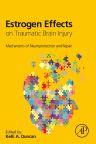 Estrogen Effects on Traumatic Brain Injury, 1st Edition,Kelli Duncan,ISBN9780128014790
