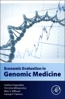 Economic Evaluation in Genomic Medicine, 1st Edition,Vasilios Fragoulakis,Christina Mitropoulou,Marc Williams,George Patrinos,ISBN9780128014974