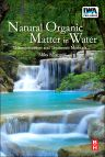 Natural Organic Matter in Water, 1st Edition,Mika Sillanpää,ISBN9780128015032
