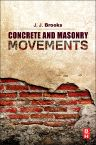 Concrete and Masonry Movements, 1st Edition,Jeffrey Brooks,ISBN9780128015254