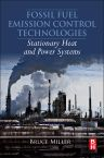 Fossil Fuel Emissions Control Technologies, 1st Edition,Bruce Miller,ISBN9780128015667