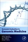 Economic Evaluation in Genomic Medicine, 1st Edition,Vasilios Fragoulakis,Christina Mitropoulou,Marc Williams,George Patrinos,ISBN9780128016114