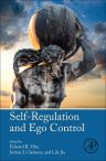 Self-Regulation and Ego Control, 1st Edition,Edward R. Hirt,Joshua Clarkson,Lile Jia,ISBN9780128018507