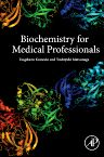 Biochemistry for Medical Professionals, 1st Edition,Tsugikazu Komoda,Toshiyuki  Matsunaga,ISBN9780128019184