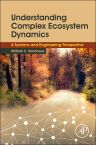 Understanding Complex Ecosystem Dynamics, 1st Edition,William S. Yackinous,ISBN9780128020319