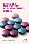 Design and Manufacture of Pharmaceutical Tablets, 1st Edition,Reynir  Eyjolfsson,ISBN9780128021828