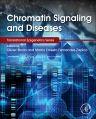 Chromatin Signaling and Diseases, 1st Edition,Olivier Binda,Martin Ernesto Fernandez-Zapico,ISBN9780128023891