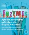 Agro-Industrial Wastes as Feedstock for Enzyme Production, 1st Edition,Gurpreet Dhillon,Surinder  Kaur,ISBN9780128023921