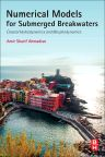 Numerical Models for Submerged Breakwaters, 1st Edition,Amir Sharifahmadian,ISBN9780128024133