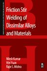 Friction Stir Welding of Dissimilar Alloys and Materials, 1st Edition,Nilesh Kumar,Rajiv Mishra,Wei Yuan,ISBN9780128024188