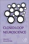 Closed Loop Neuroscience, 1st Edition,Ahmed  El Hady,ISBN9780128024522