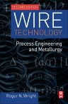 Wire Technology, 2nd Edition,Roger Wright,ISBN9780128026502
