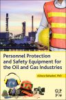 Personnel Protection and Safety Equipment for the Oil and Gas Industries, 1st Edition,Alireza Bahadori ,ISBN9780128028148
