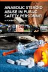 Anabolic Steroid Abuse in Public Safety Personnel, 1st Edition,Brent Turvey,Stan Crowder,ISBN9780128028254